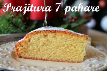 prajitura 7 pahare